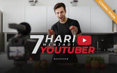 7 Hari Menjadi Youtuber